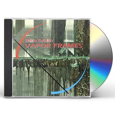 Bebo Baldan VAPOR FRAMES CD