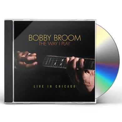 Bobby Broom WAY I PLAY: LIVE IN CHICAGO CD