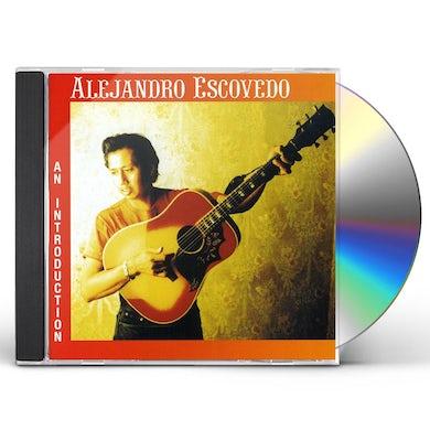 Alejandro Escovedo AN INTRODUCTION CD