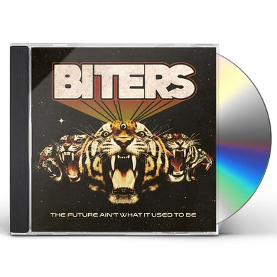 Biters FUTURE AIN'T WHAT IT USED TO BE CD