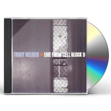 Tracy Nelson LIVE FROM CELL BLOCK D CD