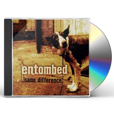 Entombed SAME DIFFERENCE CD