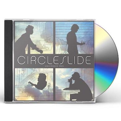 Circleslide UNCOMMON DAYS CD