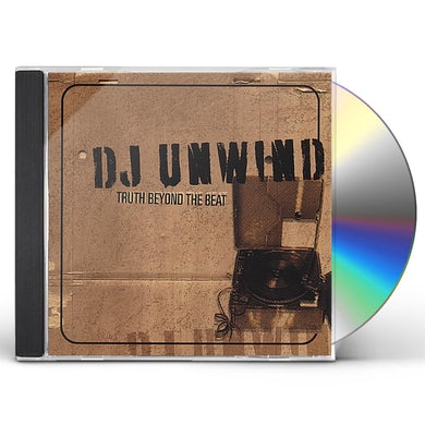DJ Unwind TRUTH BEYOND THE BEAT CD