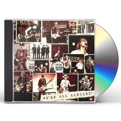 Cheap Trick WE'RE ALL ALRIGHT CD