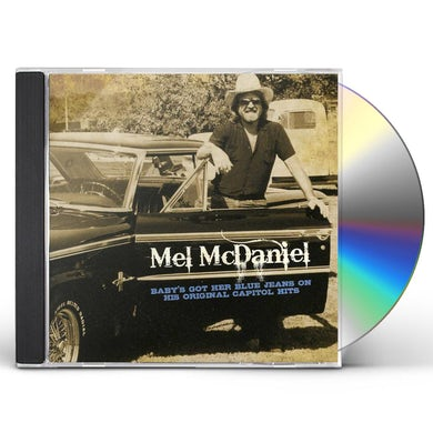 Mel McDaniel BABY'S GOT HER BLUE JEANS ON: HIS ORIGINAL CAPITOL CD