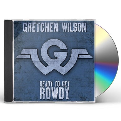 Gretchen Wilson READY TO GET ROWDY CD