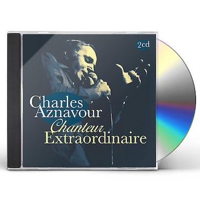 Charles Aznavour CHANTEUR EXTRAORDINAIRE CD