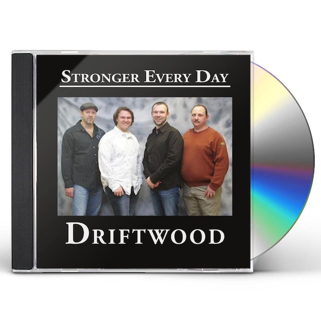 Driftwood STRONGER EVERY DAY CD
