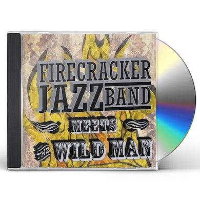 Firecracker Jazz Band MEETS THE WILD MAN CD
