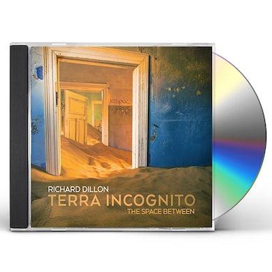 Richard Dillon TERRA INCOGNITO: THE SPACE BETWEEN CD