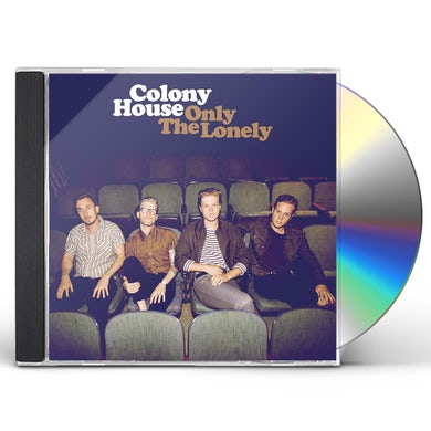 Colony House ONLY THE LONELY CD