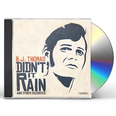 B.J. Thomas DIDN'T IT RAIN & OTHER FAVORITES CD