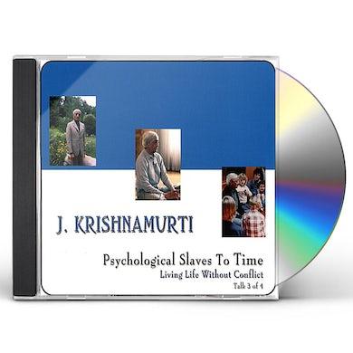 J. Krishnamurti PSYCHOLOGICAL SLAVES TO TIME CD