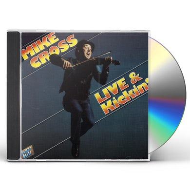 Mike Cross LIVE & KICKIN CD