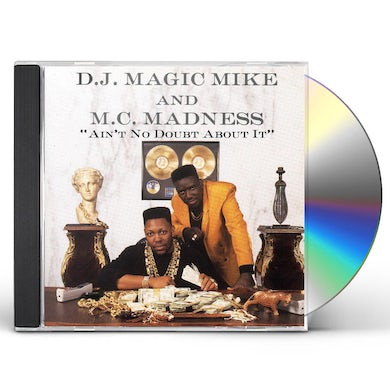 DJ Magic Mike AIN'T NO DOUBT ABOUT IT CD