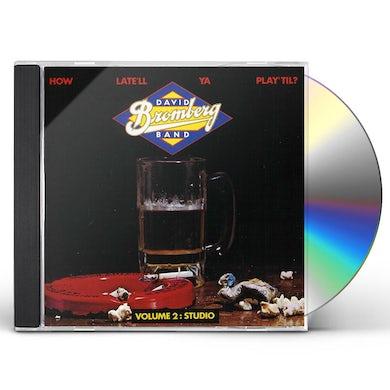 David Bromberg HOW LATE'LL 2 CD