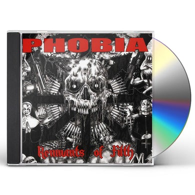 Phobia REMNANTS OF FILTH CD