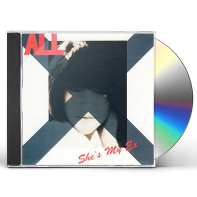 All SHE'S MY EX CD