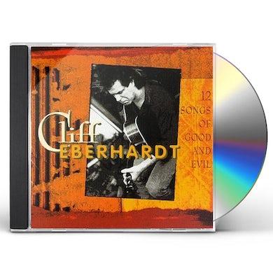 Cliff Eberhardt 12 SONGS OF GOOD & EVIL CD