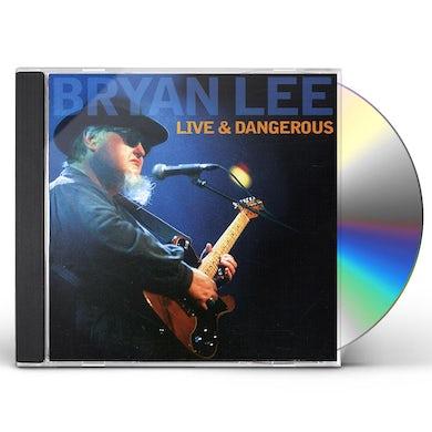 Bryan Lee LIVE & DANGEROUS CD