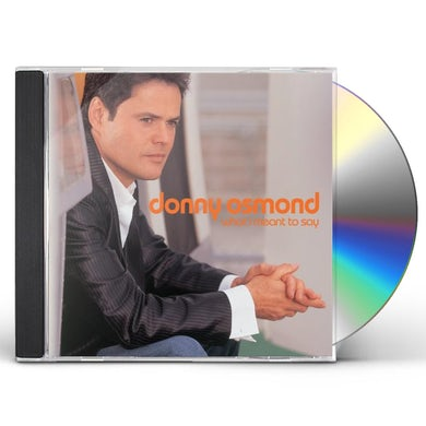 Donny Osmond WHAT I MEANT TO SAY CD