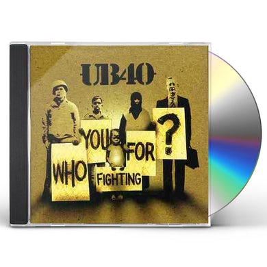 Ub40 WHO YOU FIGHTING FOR CD