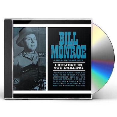 Bill Monroe I BELIEVE IN YOU DARLING CD