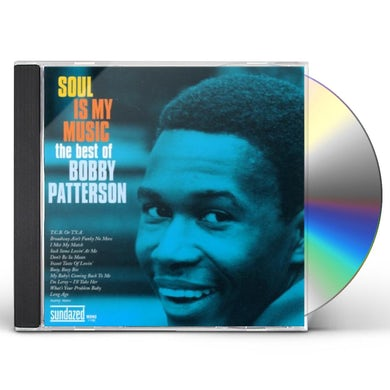 SOUL IS MY MUSIC: BEST OF BOBBY PATTERSON CD