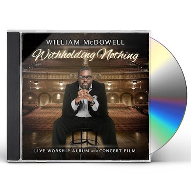 William McDowell WITHHOLDING NOTHING CD