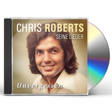 Chris Roberts UNVERGESSEN: DAS BESTE CD