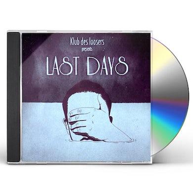 Klub Des Loosers LAST DAYS CD