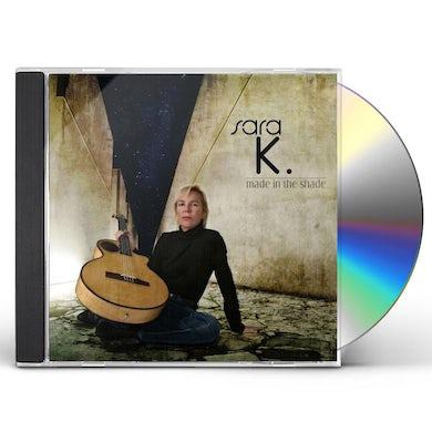 Sara K. MADE IN THE SHADE CD