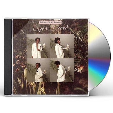 Eugene Record WELCOME TO MY FANTASY CD