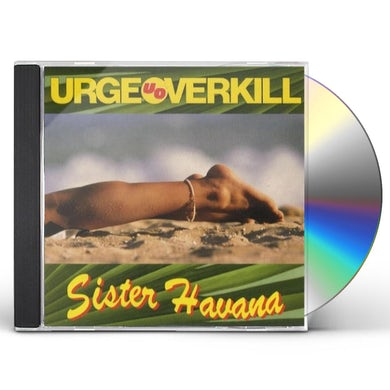 Urge Overkill SISTER HAVANA CD