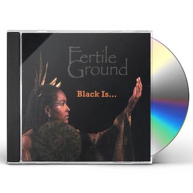Fertile Ground BLACK IS CD