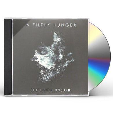 LITTLE UNSAID FILTHY HUNGER CD