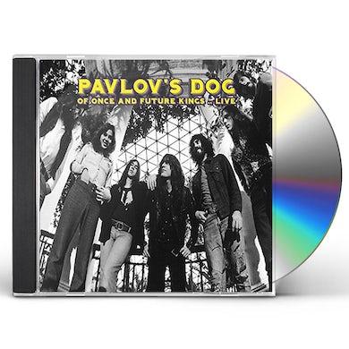 Pavlov's Dog OF ONCE & FUTURE KINGS - LIVE CD