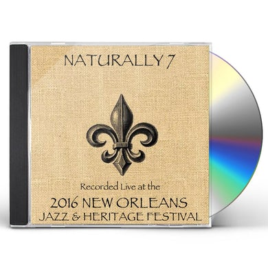 Naturally 7 LIVE AT JAZZFEST 2016 CD