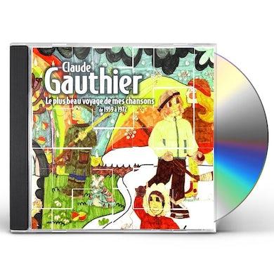 Claude Gauthier PLUS BEAU VOYAGE DE MES CHANSONS 1959-75 CD