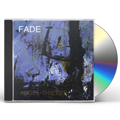 Fade ANGEL-THIEVES CD
