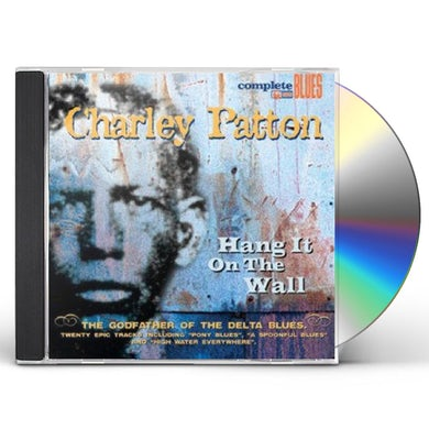 Charley Patton HANG IT ON THE WALL CD