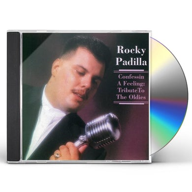 Rocky Padilla CONFESSIN A FEELING: TRIBUTE TO OLDIES CD
