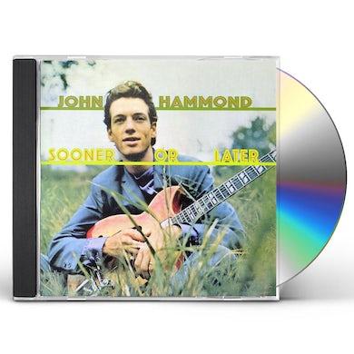 John Hammond SOONER OR LATER CD