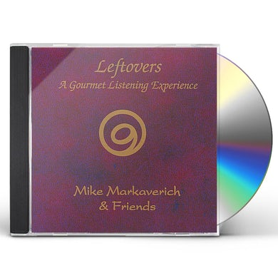 Mike Markaverich LEFTOVERS-A GOURMET LISTENING EXPERIENCE CD