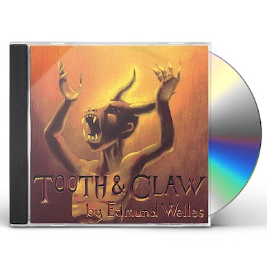 Edmund Welles TOOTH & CLAW CD