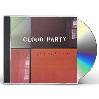 Cloud Party PRAYING FOR RAIN CD