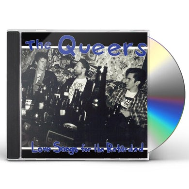 Queers LOVE SONGS FOR THE RETARDED CD