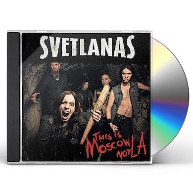 Svetlanas THIS IS MOSCOW NOT LA CD
