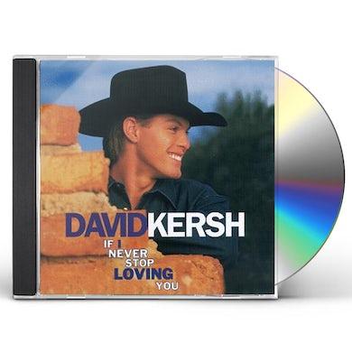 David Kersh IF I NEVER STOP LOVING YOU CD